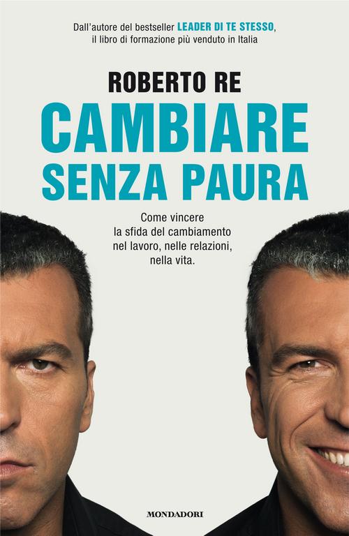 ROBERTO-RE-CAMBIARE-SENZA-PAURA-MASSIMO-PIOVANO